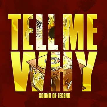 Sound Of Legend (Tell Me Why)